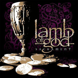 http://pastepunk.com/images/alex/bestof2006/lambofgod_sacrament.jpg